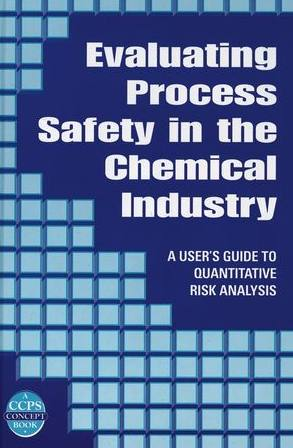 Evaluating Process Safety In The Chemical Industry A UserS Guide