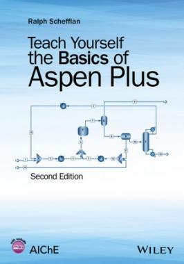 Teach Yourself the Basics of Aspen Plus, Second Edition | AIChE