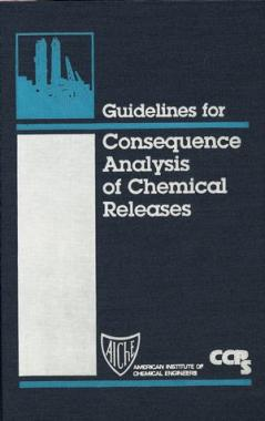 Guidelines for Consequence Analysis of Chemical Releases | AIChE